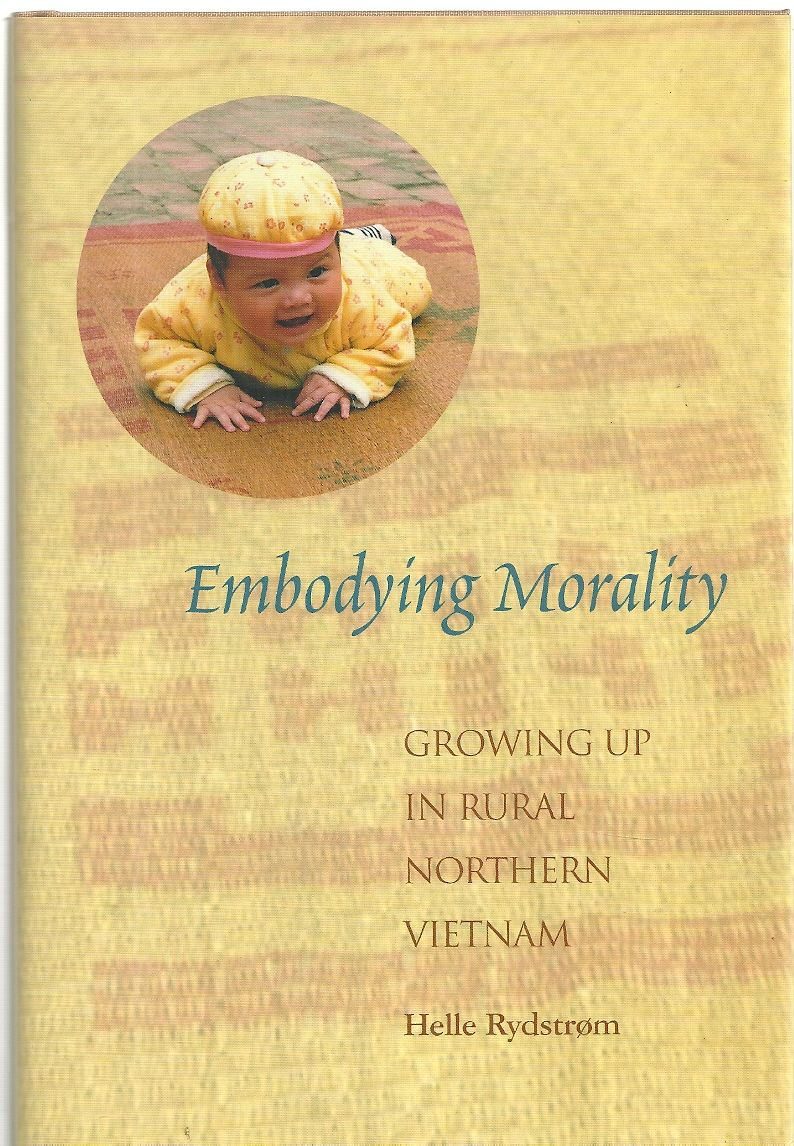Embodying Morality: Growing Up in Rural Vietnam, Helle Rydstrom
